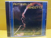 CD ANTONELLO VENDITTI - SOTTO IL SEGNO DEI PESCI E ALTRI SUCCESSI - SIGILLATO