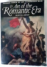 Art Of The Romantic Era by Brion Marcel (1967 Hardcover Dust Jacket)