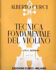 ALBERTO CURCI TECNICA FONDAMENTALE DEL VIOLINO PARTE II SECONDA EDIZIONI CURCI
