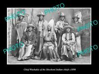 OLD POSTCARD SIZE PHOTO OF SHOSHONI INDIAN CHIEF CHIEF WASHAKIE & CHIEFS c1890