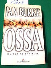 Jan BURKE  -  OSSA  -  SONZOGNO  -  2001  -  PRIMA EDIZIONE