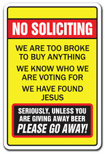 NO SOLICITING TOO BROKE TO BUY UNLESS YOU HAVE BEER Novelty Sign gift alcohol
