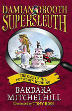 Damian Drooth Supersleuth: The Case of the Pop Star's Wedding, Barbara Mitchelhi