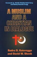 A Muslim and a Christian in Dialogue, Badru D. Kateregga, David W. Shenk, Good C