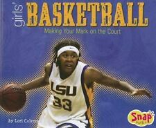 Girls' Basketball: Making Your Mark on the Court (Girls Got Game series) Colema