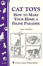 Cat Toys: How to Make Your Home a Feline Paradise/Storey's Country Wisdom Bullet