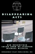 Disappearing Acts by Kim Rosenstock, Susan Soon He Stanton and Michael...