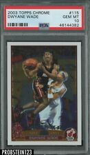 2003-04 Topps Chrome Dwyane Wade Miami Heat RC Rookie PSA 10 GEM MINT