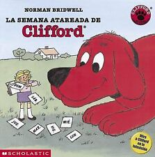 La semana atareada de Clifford: Le Semana Atareada De Clifford (Spanish Edition)