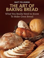 The Art of Baking Bread: What You Really Need to Know to Make Great Bread (Paper