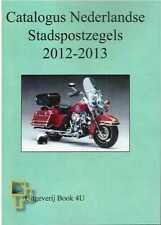 Catalogus Nederlandse Stadspostzegels 2012-2013 Dutch local stamps Lokalmarken