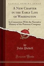 A New Chapter in the Early Life of Washington: In Connection with the Narrative