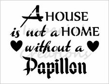 """""""PAPILLON HOME"""" House Dog Breed Saying 8.5"""" x 11"""" Stencil Plastic Sheet NEW S292"""