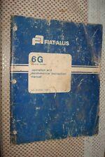 FIAT-ALLIS 6G CRAWLER LOADER OPERATORS MANUAL OWNERS MAINTENANCE BOOK RARE!