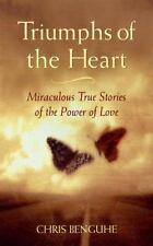 Triumphs of the Heart: Miraculous True Stories of the Power of Love, Chris Bengu