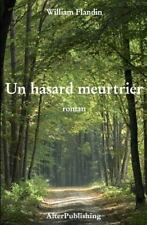 Un Hasard Meurtrier by William Flandin (2015, Paperback)