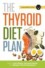 Thyroid Diet Plan : How to Lose Weight, Increase Energy, and Manage Thyroid...