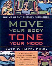 Move Your Body, Tone Your Mood: The Workout Therapy Workbook-ExLibrary