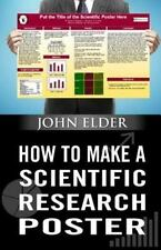 How to Make a Scientific Research Poster by John Elder (2014, Paperback)