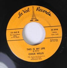 Blues 45 Chick Willis - This Is My Life / The Things I Used To Do On Laval Recor