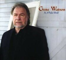 Gene Watson - In a Perfect World [New CD]