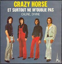 CRAZY HORSE 45T SP 1973 AZ 29.008 ET SURTOUT NE M'OUBLIE PAS