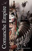 THE COMANCHE EMPIRE - HAMALAINEN, PEKKA - NEW PAPERBACK BOOK