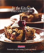 In The Kitchen The Costco Way : Recipes Using Costco Products 2008 Paperback