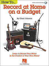 HOW TO RECORD AT HOME ON A BUDGET BOOK & ONLINE AUDIO Recording