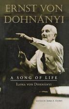 Ernst Von Dohnányi : A Song of Life by Ilona von Dohnanyi (2002, Hardcover)