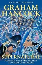 Supernatural: Meetings with the Ancient Teachers of Mankind: By Hancock, Graham