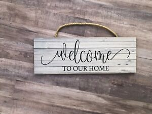 """Welcome to Our Home, Wooden Sign Home, Gift, Love, Family, 5x14"""" P211"""