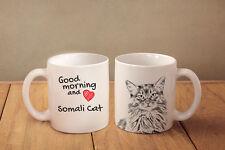 "Somali Cat - ceramic cup, mug ""Good morning and love "", Ca"