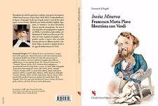Emanuele d'Angelo - Invita Minerva. Francesco Maria Piave librettista con Verdi