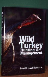Wild Turkey Hunting & Management , -by Lovett E. Williams Jr.  -Including a CD-