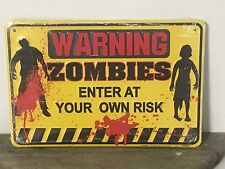 """""""Warning Zombies Enter At Your Own Risk"""" 8"""" x 12"""" metal sign MADE IN USA"""