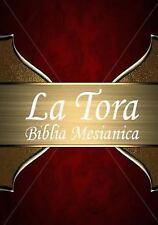 La Tora : Biblia Mesiánica Hebrea de Estudio Traducida Al Español by Yahweh...