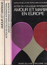 AMOUR ET MARIAGE VIE POPULAIRE EN EUROPE 2 VOL. COLLOQUE + EXPOSITION ETHNOLOGIE