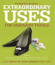 Extraordinary Uses for Ordinary Things: 2, 209 Ways to Save Money and Time by Re