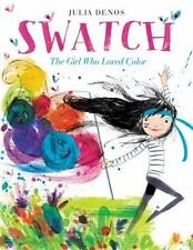 Swatch: The Girl Who Loved Color: By Julia Denos