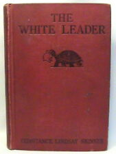 ANTIQUE 1926 1ST EDITION THE WHITE LEADER by SKINNER SCHUYLER ILLUSTRATED HC