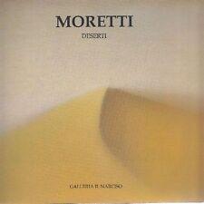 Moretti: deserti. Venti pastelli e un olio. Catalogo di mostra, Roma 2007