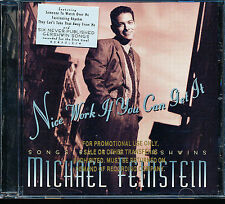 Nice Work If You Can Get It: Songs by the Gershwins by Michael Feinstein CD