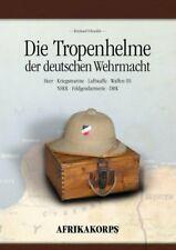 Die Tropenhelme der deutschen Wehrmacht- (Reinhard Schneider)