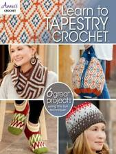 NEW LEARN TO TAPESTRY CROCHET PLUS 6 GREAT PROJECTS