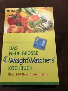 Das neue grosse Weight Watchers Kochbuch über 200 Rezepte und Tipps Points Plus