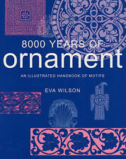 USED (GD) 8000 Years of Ornament: An Illustrated Handbook of Motifs by Eva Wilso