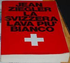 ZIEGLER - LA SVIZZERA LAVA PIù BIANCO 1A Mondadori 1990