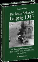 Die letzte Schlacht - Leipzig 1945 (Jürgen Möller)