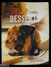 DESSERTS MOUTHWATERING RECIPES FOR DELECTABLE DISHES ROSEMARY WILKINSON COOKBOOK